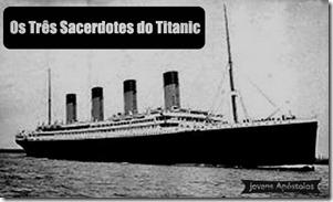 Os tres sacerdotes do titanic